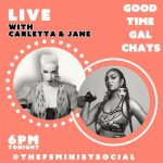 Carletta the Great and Jane Doe present Good Time Gal Chats